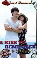 A KISS TO REMEMBER (Book 2: She's A Laundry Girl)                    by: M.D.S by HeartRomances
