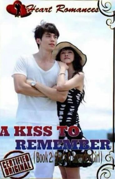 A KISS TO REMEMBER (Book 2: She's A Laundry Girl)                    by: M.D.S