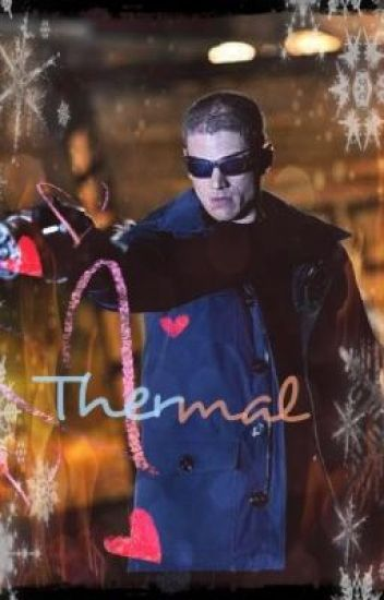 Thermal (Leonard Snart / Captain Cold x OC) [The Flash Fanfiction]