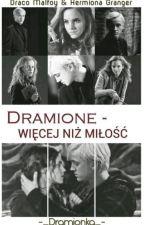 Dramione - Więcej niż Miłość✔ [zakończone] by -_Dramionka_-