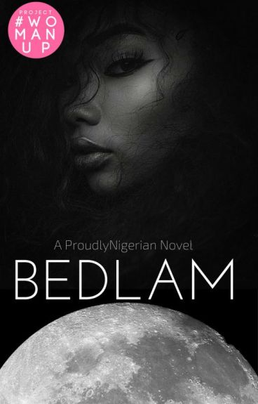 Bedlam by ProudlyNigerian