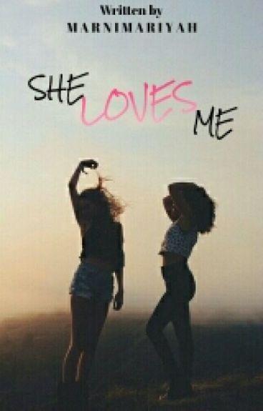 She LOVES Me?