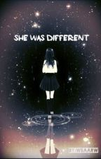 She was different {Completed} by wsaarw