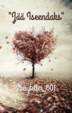 Jää iseendaks | l.h [PAUSIL] by Storyteller_001