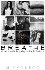 Breathe | Leondre Devries   ✅ {short story} by Miskoneqq