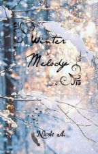Winter Melody (On hold and under editing) by WeirdGal17