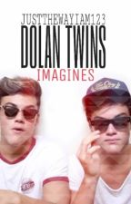 || Dolan Twins || Imagines by JustTheWayIam123