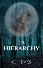 The Hierarchy (#Wattys2017) by cjeves