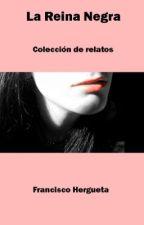 La Reina Negra. Relatos Eróticos. by Fhergueta