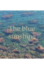 The blue sunshine  by youtubeurs_gamings