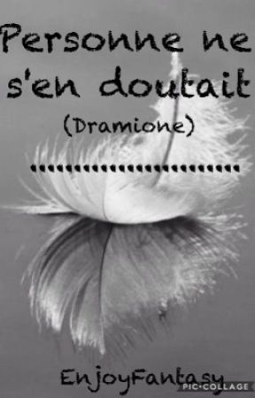 Personne ne s'en Doutait (Dramione) by EnjoyFantasy
