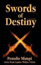 Swords of Destiny by penulismimpi