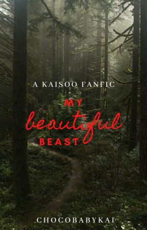 My Beautiful Beast (A KaiSoo fanfic) by ChocoBabyKai