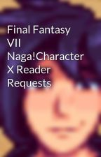 Final Fantasy VII Naga!Character X Reader Requests by Derpofthecentury