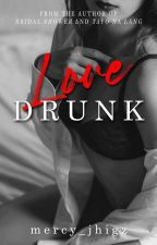 Love Drunk by mercy_jhigz