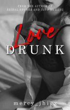 Love Drunk by mercy_jhigz