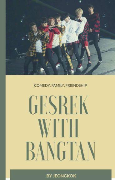 gesrek with bangtan
