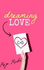 Dreaming Love by Rojo-Rubi