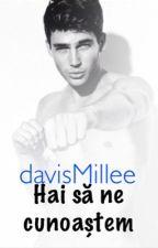 Hai să ne cunoaștem. by davisMillee