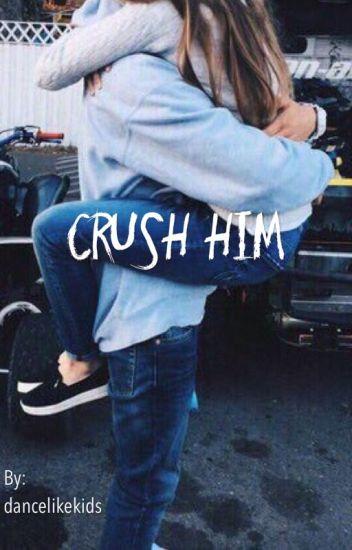 Crush Him || n.h