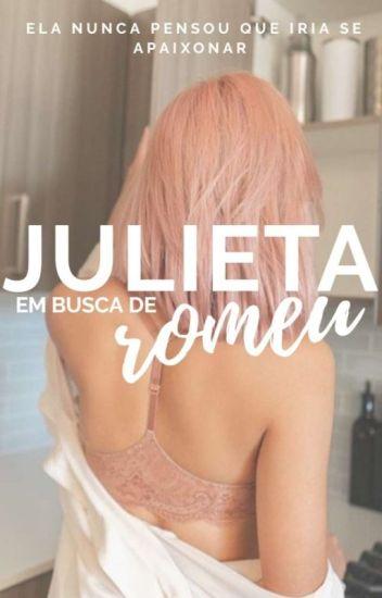 Julieta em busca de Romeu