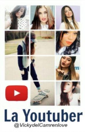 La Youtuber (Fifth Harmony Y Tu) by VickydelCamrenlove
