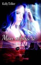 Mon Alpha À Moi !! by KellyTellier