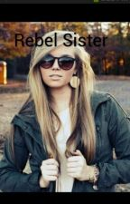 Rebel Sister by savannahlee_luvbunny