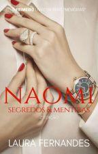 Te querendo, Naomi | Livro 1 by LauraFRagazzi