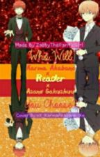 Who Will You Choose? (Asano x Reader x Karma) by ZabbyTheFanficGirl