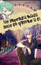 No Importa Nada Solo Te Quiero A Ti  by natsuki-ryu23