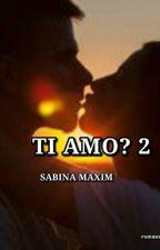 Ti Amo? 2  by seaofillusions