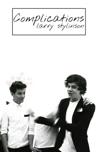 Complications (Larry Stylinson)