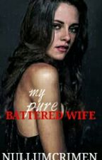 My Pure Battered Wife by dsbmrlove