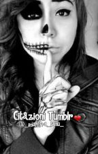Citazioni Tumblr ❤  by _sola_fra_tanti_