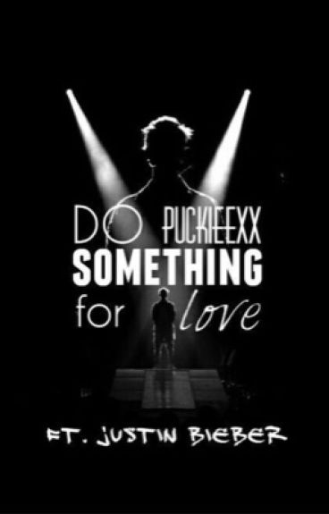 Do something for love (ft. Justin Bieber) VOLTOOID
