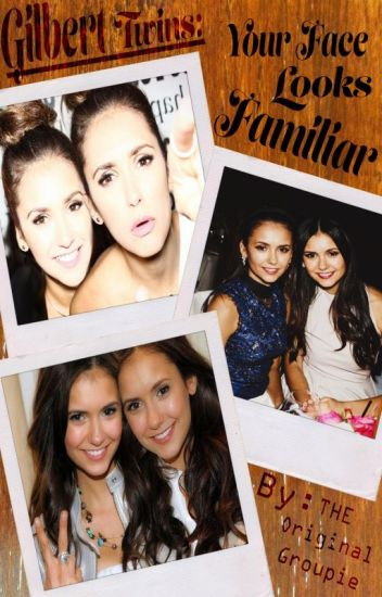 Gilbert Twins: Your Face Looks Familiar (TVD/The Vampire Diaries) Book 1/3