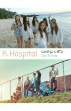 [Completed]K  Hospital (Lovelyz X BTS Fanfic) by W_Foxy