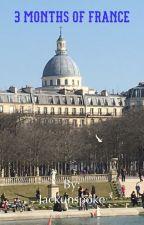 3 months of France by Jackunspoke