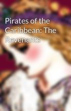 Pirates of the Caribbean: The Revenants by ShahbanouSheherazade