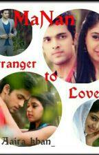 MANAN-Stranger to Lover by Aaira_khan_