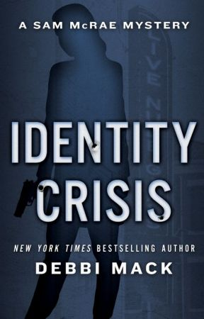 Identity Crisis (Sam McRae Mystery #1) by DebbiMack