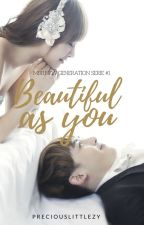 Beautiful As You (On-Going) #wattys2016 by preciouslittlezy