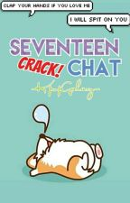 Seventeen Crack Chat  by UltimateAegyoFangirl