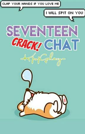 Seventeen Crack Chat  by -KpopGalaxy-