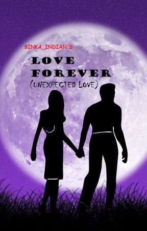 LOVE FOREVER (Unexpected Love) by binka_indian