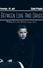 Between Love And Drugs || L.P by Teenage_1D_girl