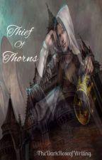 Thief of Thorns by Thedarkroseofwriting