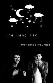 The hand fic // Phan by 50shadesofyourmum