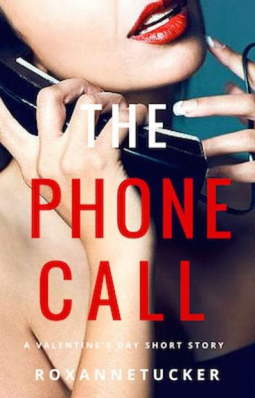 The Phone Call: A Valentine's Day Short Story by AngelinaMLopez
